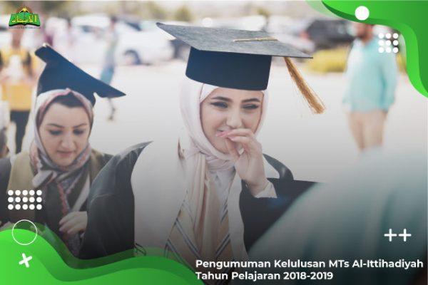 Pengumuman Kelulusan MTs Al-Ittihadiyah Tahun Pelajaran 2018-2019
