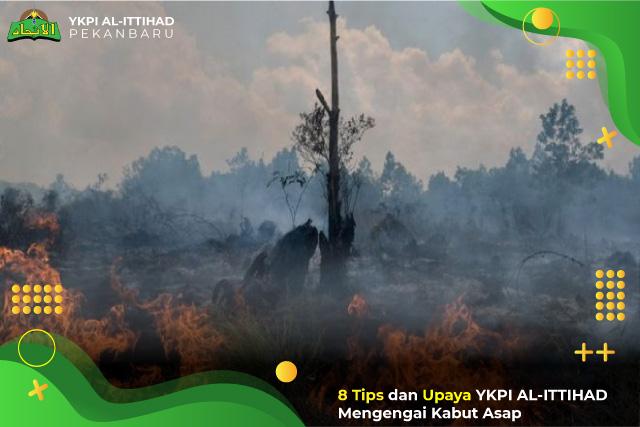 8 Tips Sehat dan Upaya YKPI AL-Ittihad Mengenai Kabut Asap