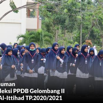 Pengumuman Hasil Seleksi PPDB Gelombang II SMAIT Al-Ittihad TP.2020/2021