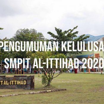 Pengumuman Kelulusan Kelas 9 SMPIT Al-Ittihad TA. 2019/2020