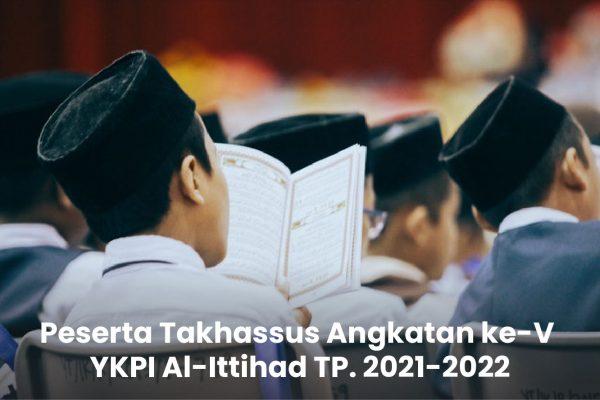 Daftar Peserta Program Takhassus Angkatan ke-V YKPI Al-Ittihad TP. 2021-2022